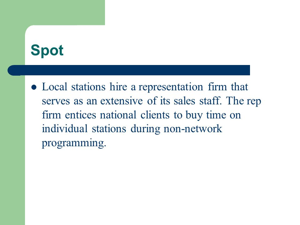 Spot Local stations hire a representation firm that serves as an extensive of its sales staff.