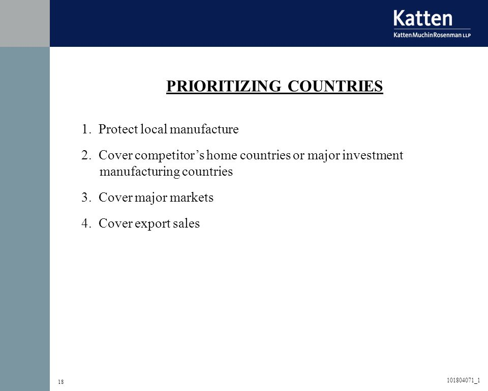 18 PRIORITIZING COUNTRIES 1.Protect local manufacture 2.