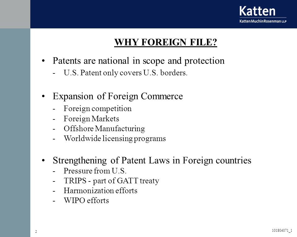2 WHY FOREIGN FILE. Patents are national in scope and protection - U.S.