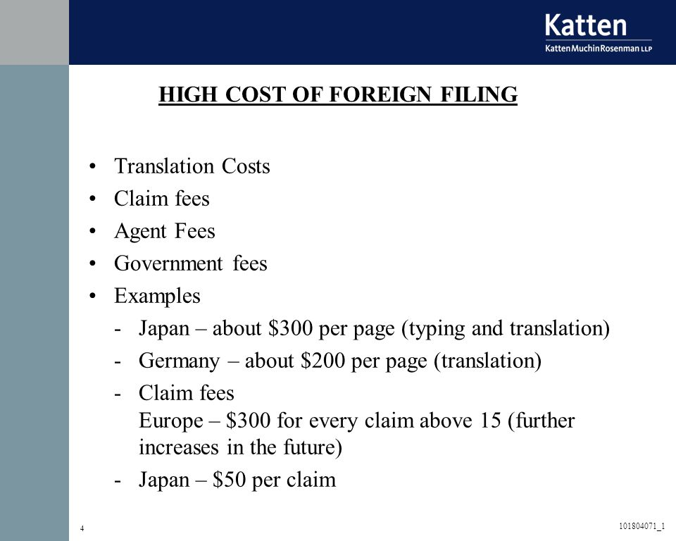 4 HIGH COST OF FOREIGN FILING Translation Costs Claim fees Agent Fees Government fees Examples -Japan – about $300 per page (typing and translation) -