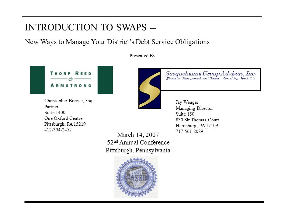 INTRODUCTION TO SWAPS -- New Ways to Manage Your District's Debt Service Obligations Presented By Christopher Brewer, Esq.