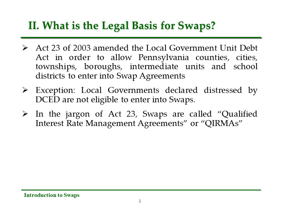 3 Introduction to Swaps II. What is the Legal Basis for Swaps.