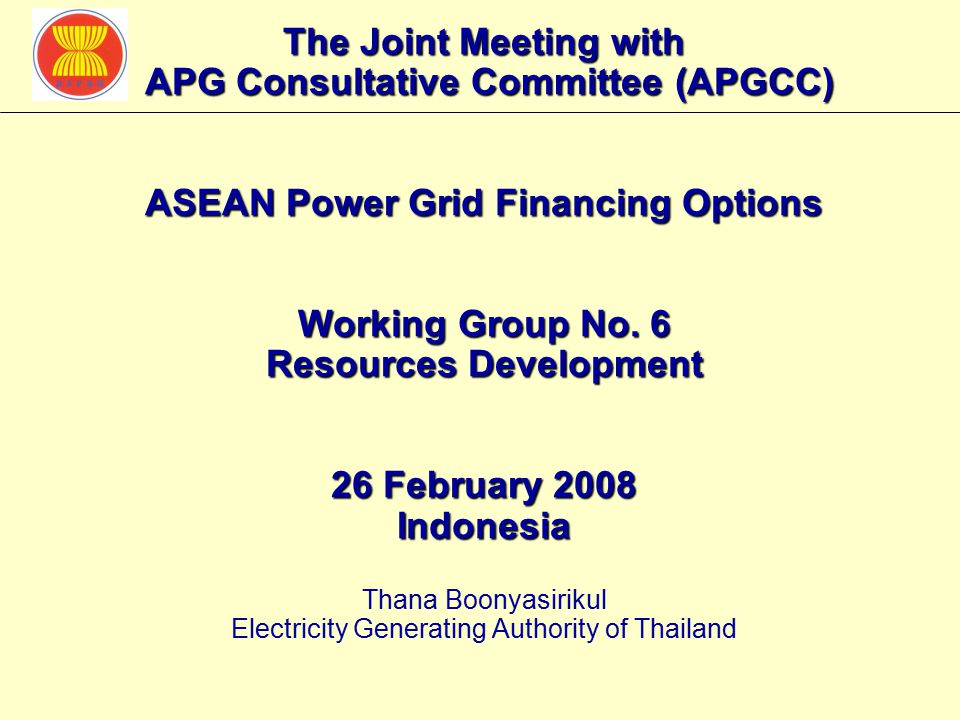 2 ASEAN POWER GRID (APG) FINANCING OPTIONS  Financial Proposal for the ASEAN Interconnection Projects Cambodia, Indonesia, Malaysia, Philippines and Thailand Financing Models of the Existing Interconnection Projects - Cambodia Financing OptionProject NameBudgetScope of Work ADB Loan GMS Transmission (ADB Loan No.2052-CAM(SF) & NDF Credit No.425 - ADB = 30,941,000 SDR 44,300,000 USD - NDF = 10,000,000 EUR - Govt.