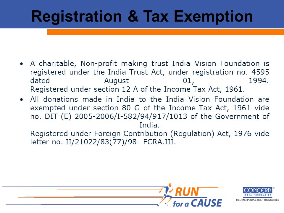 Registration & Tax Exemption A charitable, Non-profit making trust India Vision Foundation is registered under the India Trust Act, under registration no.