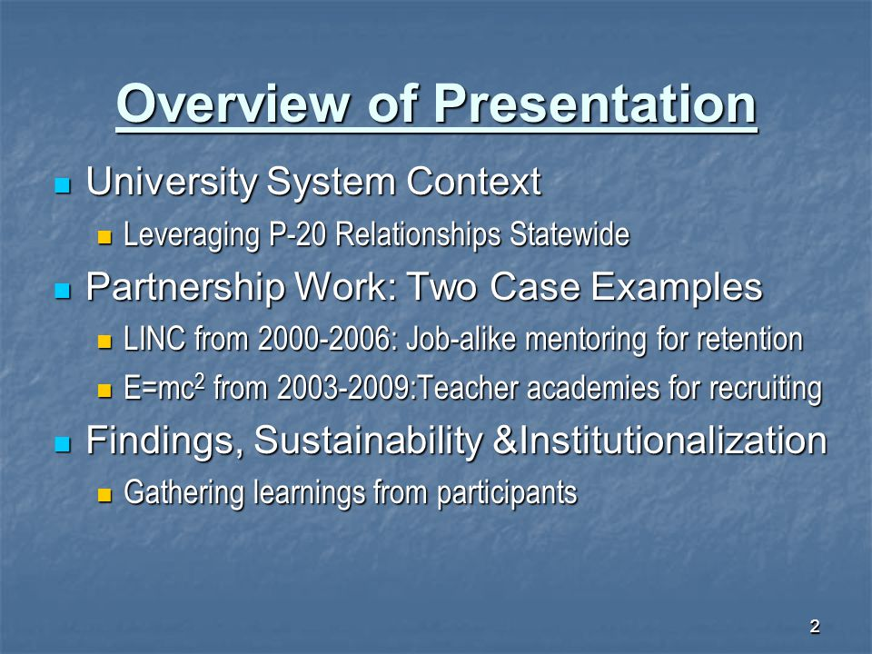 22 Overview of Presentation University System Context University System Context Leveraging P-20 Relationships Statewide Leveraging P-20 Relationships