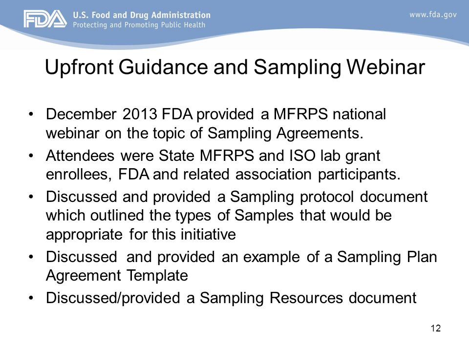Upfront Guidance and Sampling Webinar December 2013 FDA provided a MFRPS national webinar on the topic of Sampling Agreements. Attendees were State MF