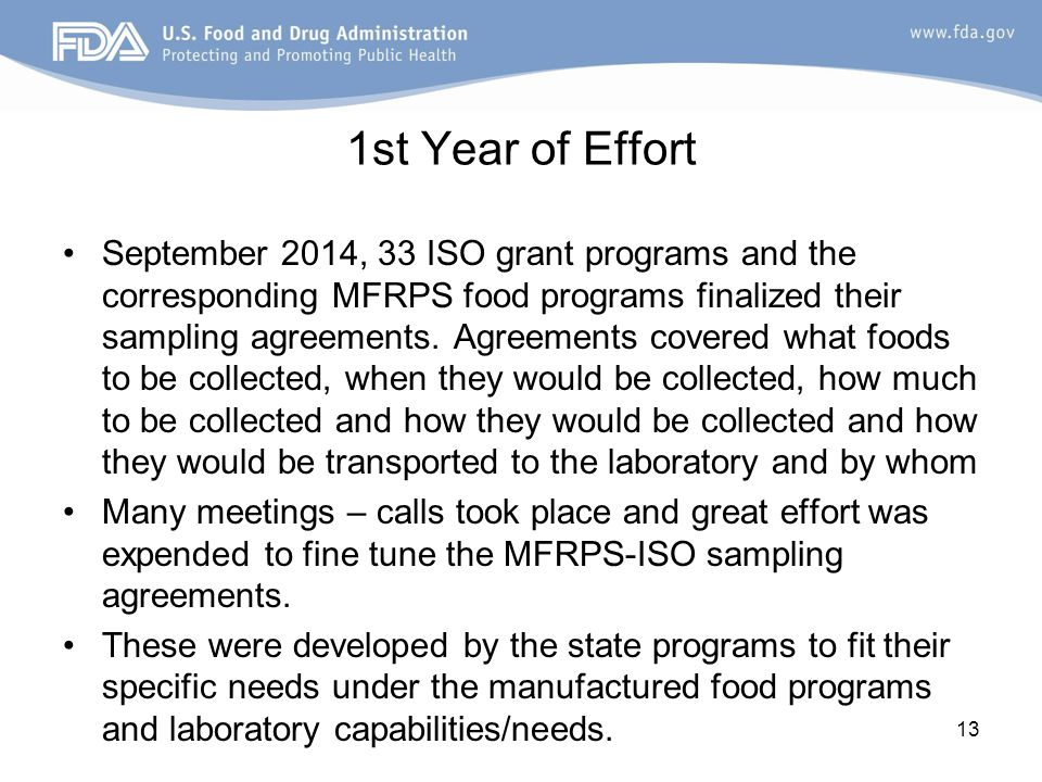 1st Year of Effort September 2014, 33 ISO grant programs and the corresponding MFRPS food programs finalized their sampling agreements. Agreements cov