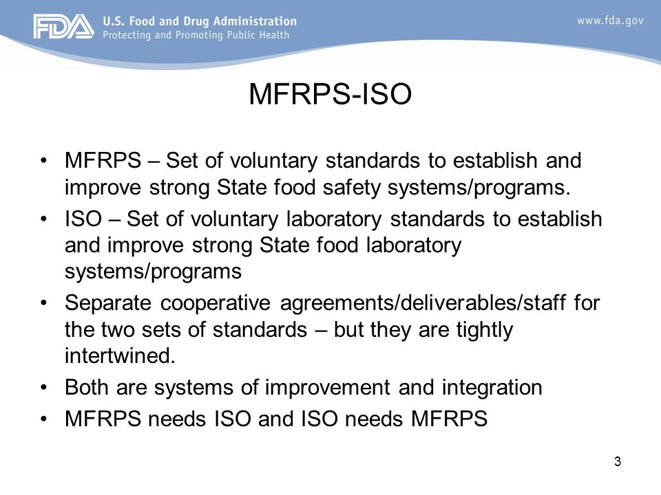 MFRPS-ISO MFRPS – Set of voluntary standards to establish and improve strong State food safety systems/programs. ISO – Set of voluntary laboratory sta