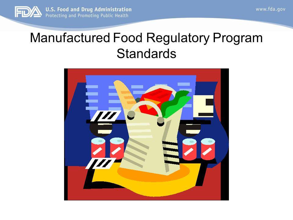MFRPS Manufactured Food Regulatory Program Standards Arose from FDA OIG Audit in 2000 10 Standards for Improvement of State Manufactured food programs.