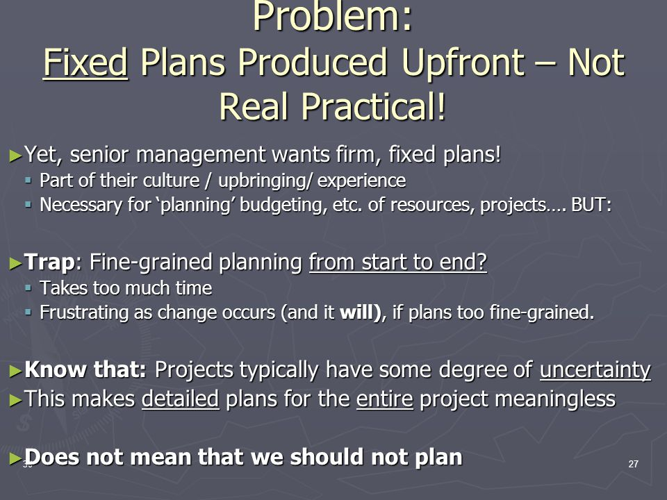 3027 Problem: Fixed Plans Produced Upfront – Not Real Practical.
