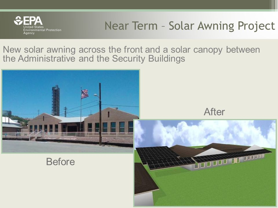 New solar awning across the front and a solar canopy between the Administrative and the Security Buildings Near Term – Solar Awning Project Before Aft