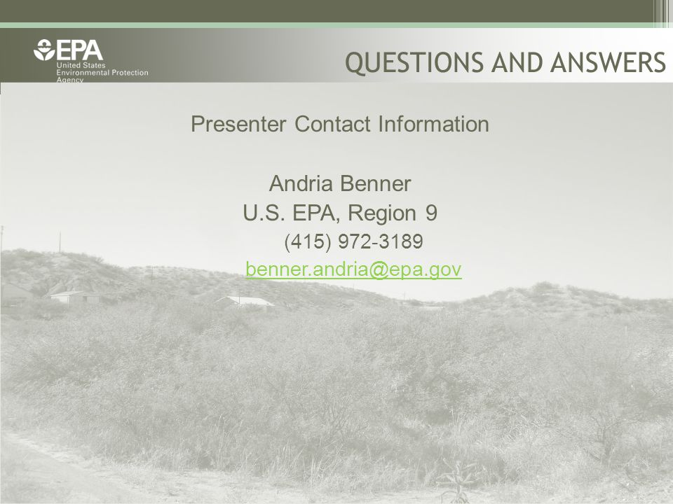 QUESTIONS AND ANSWERS Presenter Contact Information Andria Benner U.S.