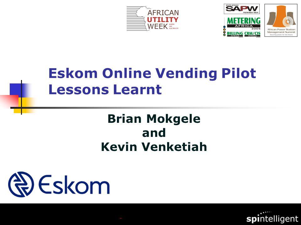 Brian Mokgele and Kevin Venketiah Eskom Online Vending Pilot Lessons Learnt