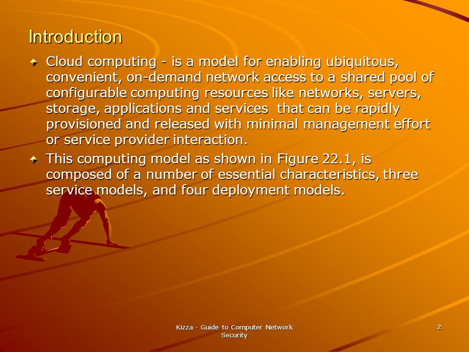 Introduction Cloud computing - is a model for enabling ubiquitous, convenient, on-demand network access to a shared pool of configurable computing resources like networks, servers, storage, applications and services that can be rapidly provisioned and released with minimal management effort or service provider interaction.