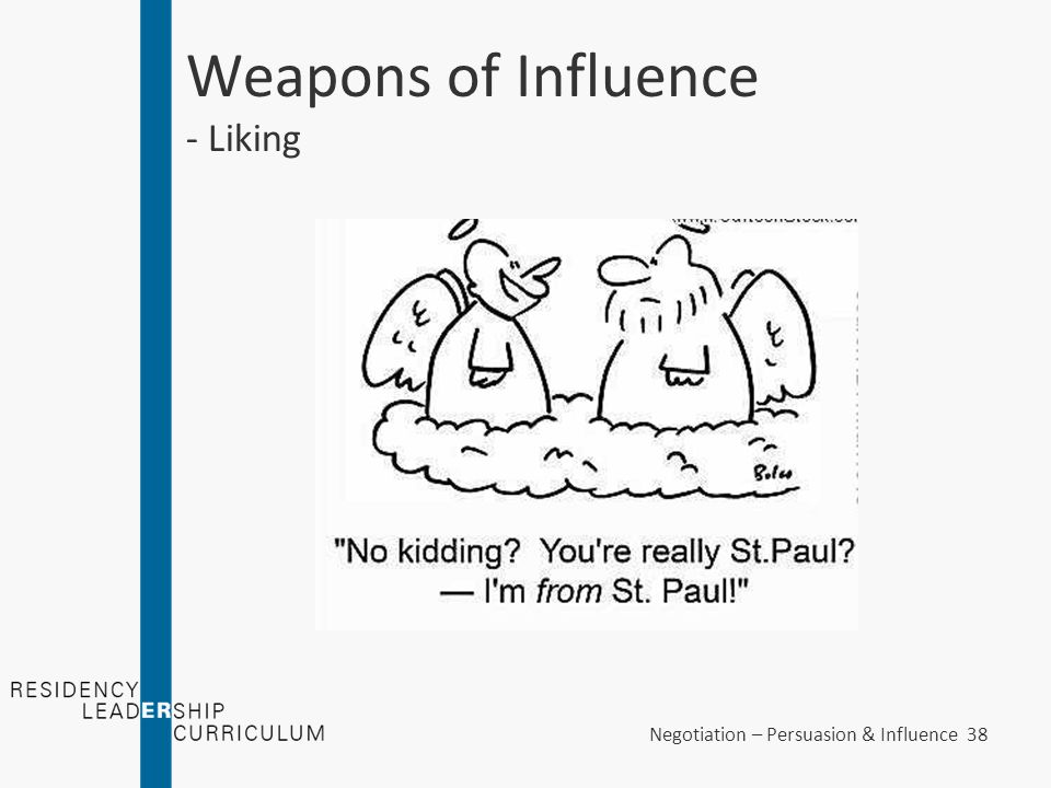 Negotiation – Persuasion & Influence 38 Weapons of Influence - Liking