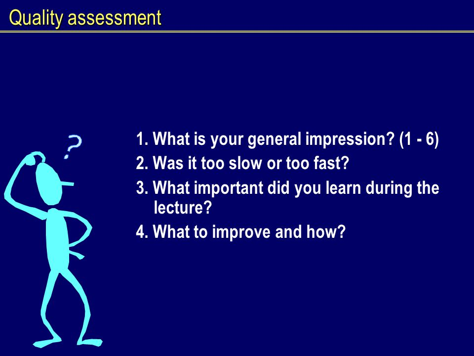 Quality assessment 1.What is your general impression.