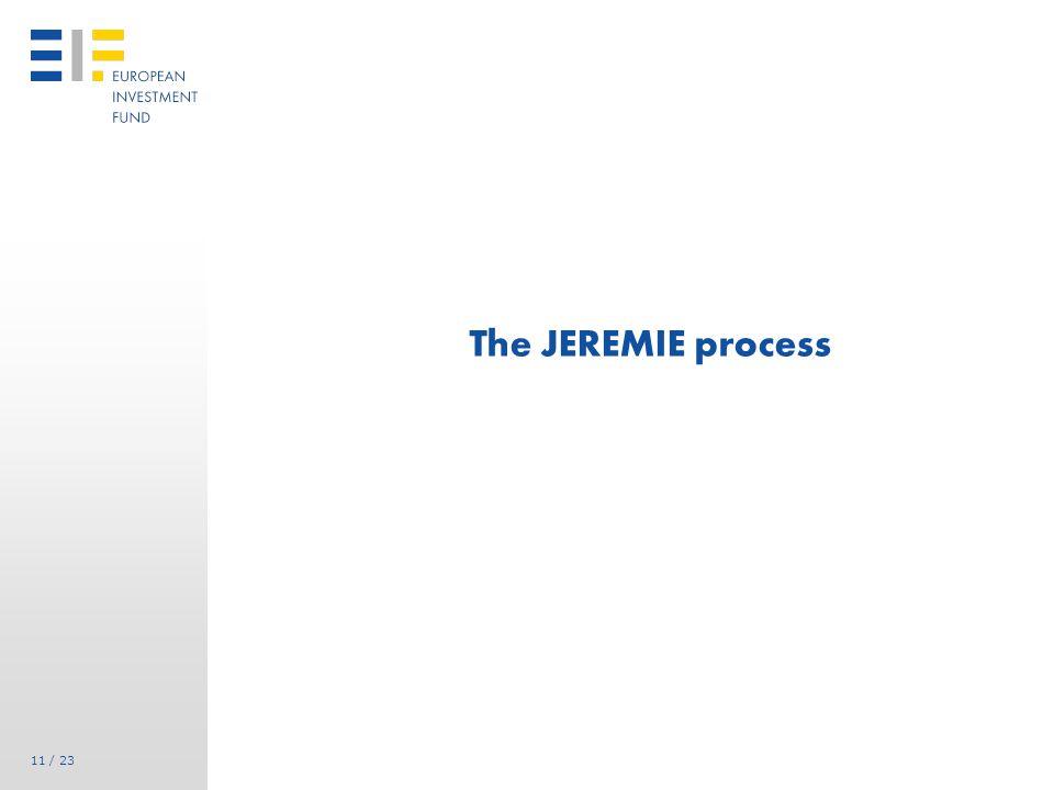 11 / 23 The JEREMIE process