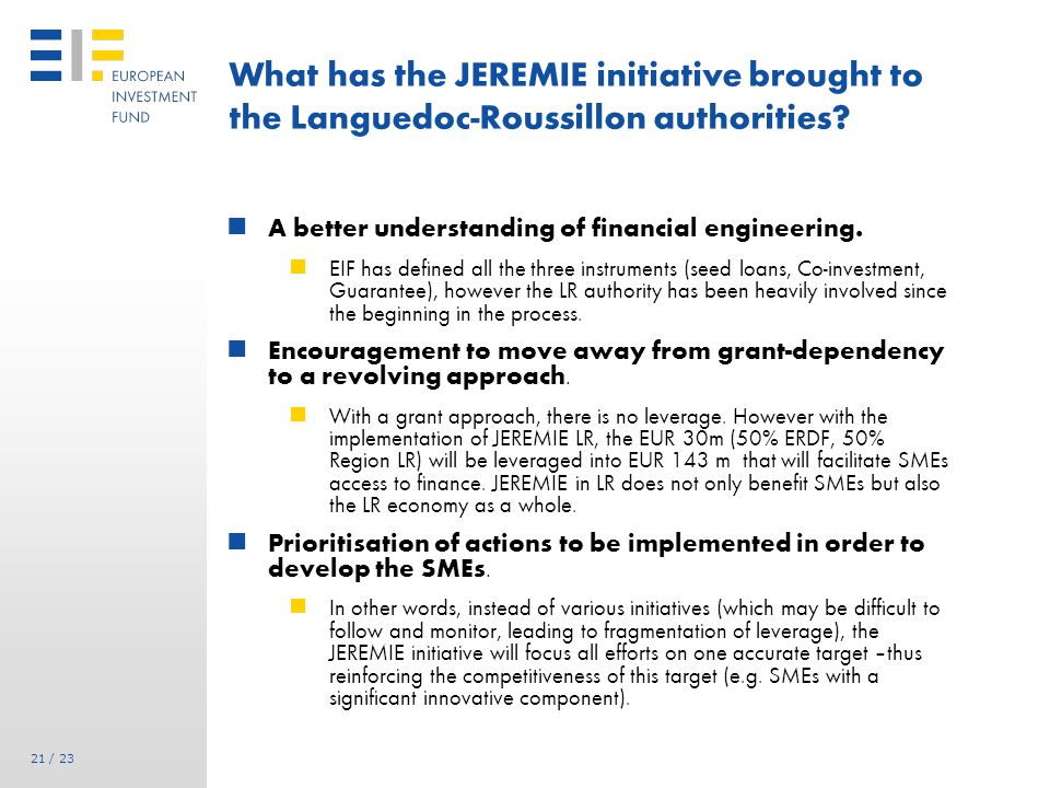21 / 23 What has the JEREMIE initiative brought to the Languedoc-Roussillon authorities.