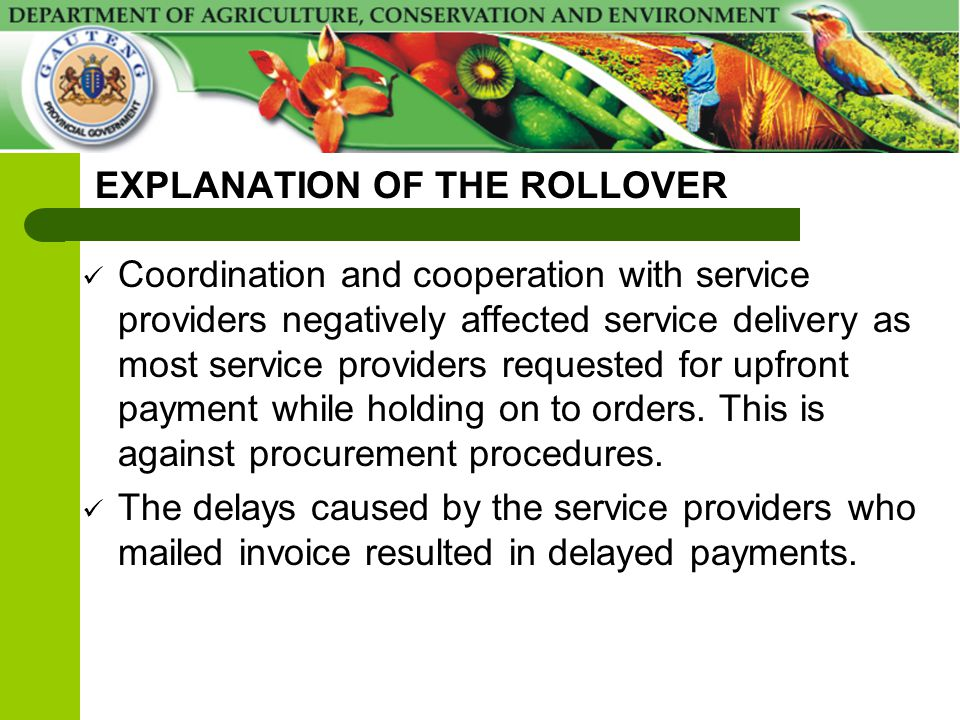 EXPLANATION OF THE ROLLOVER Coordination and cooperation with service providers negatively affected service delivery as most service providers request