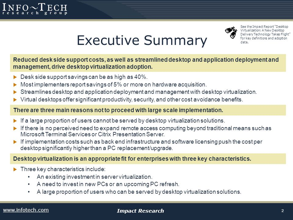 www.infotech.com Impact Research 3 Research Method  The desktop virtualization Impact Reports are based on results from 204 surveyed IT managers and in-depth interviews with 30 IT leaders.