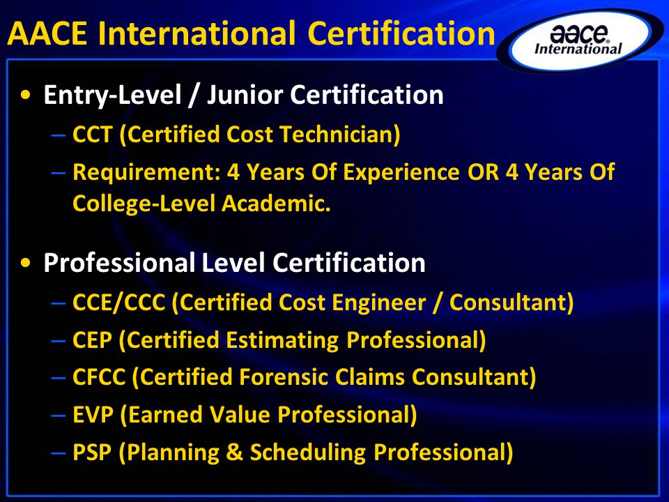 Entry-Level / Junior Certification – CCT (Certified Cost Technician) – Requirement: 4 Years Of Experience OR 4 Years Of College-Level Academic. Profes