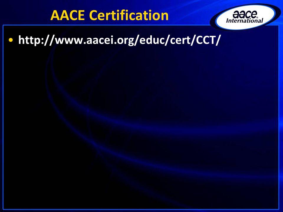 AACE Certification http://www.aacei.org/educ/cert/CCT/