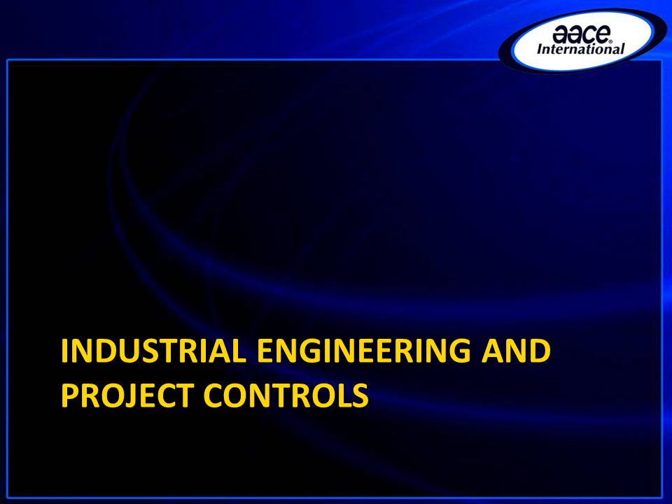 INDUSTRIAL ENGINEERING AND PROJECT CONTROLS