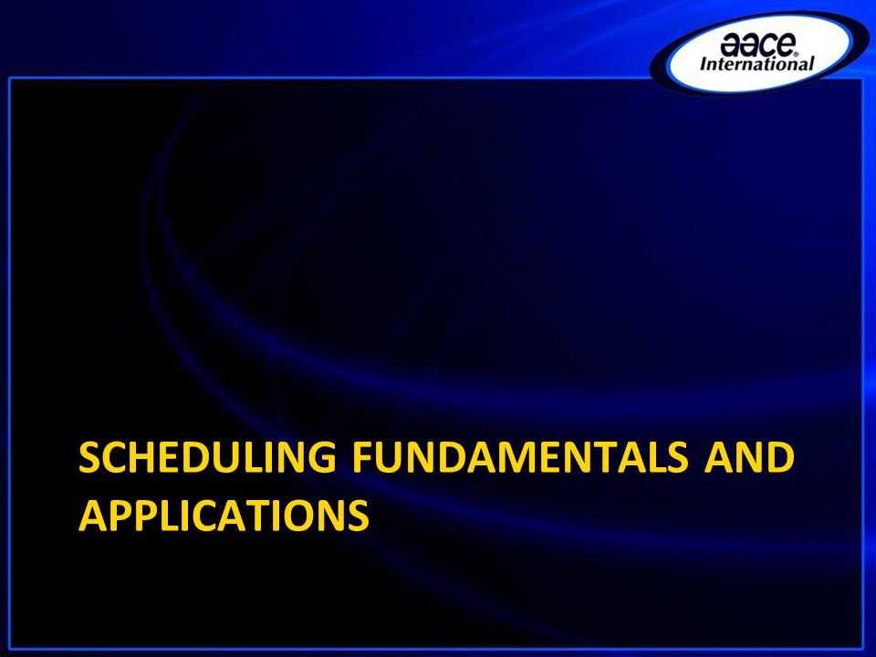 SCHEDULING FUNDAMENTALS AND APPLICATIONS