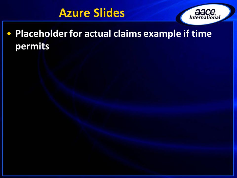 Azure Slides Placeholder for actual claims example if time permits