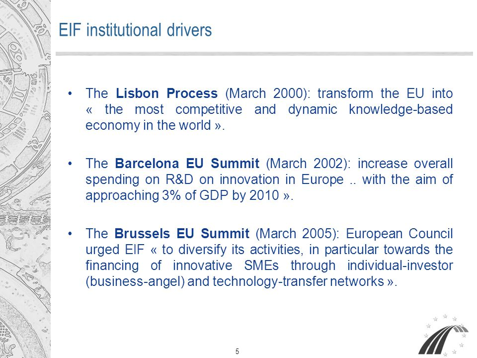 5 The Lisbon Process (March 2000): transform the EU into « the most competitive and dynamic knowledge-based economy in the world ».
