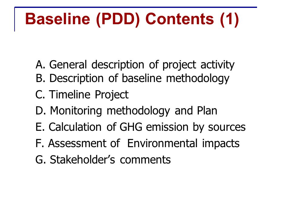 Baseline (PDD) Contents (1) A. General description of project activity B.
