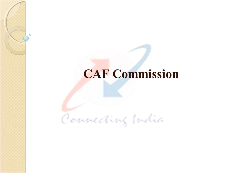  CAF Commission can be paid to all Sales channels  Franchisee  DSA /STDPCO/BRD  Retailers/FRD/ FRD_Retailers