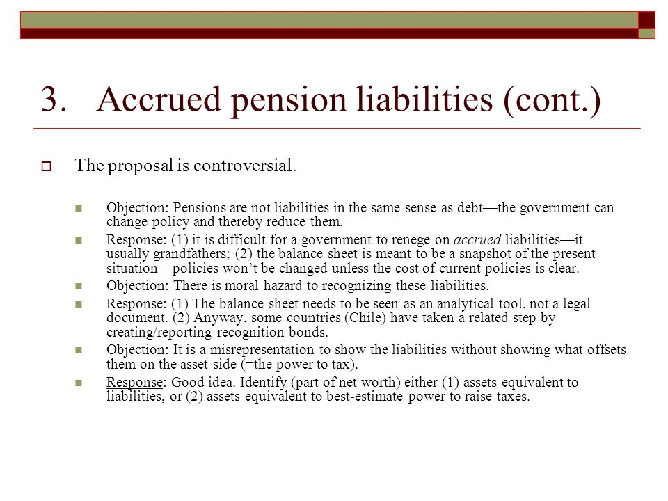3. Accrued pension liabilities (cont.)  The proposal is controversial.