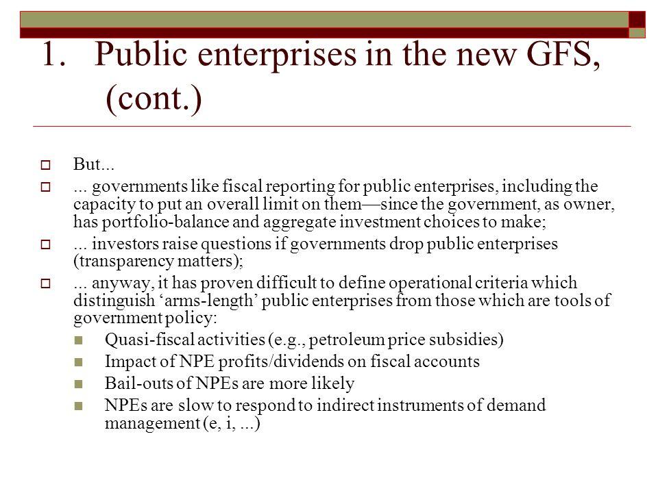 1. Public enterprises in the new GFS, (cont.)  But...