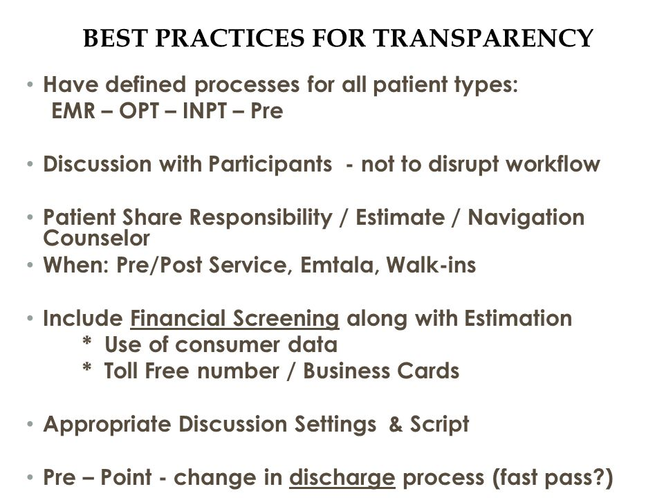 ENTERPRISE TRANSPARENCY: PROVISION OF CARE Provider organizations will have clear policies on how to interact with patients with prior balances choosing to have elective or non-elective procedures.