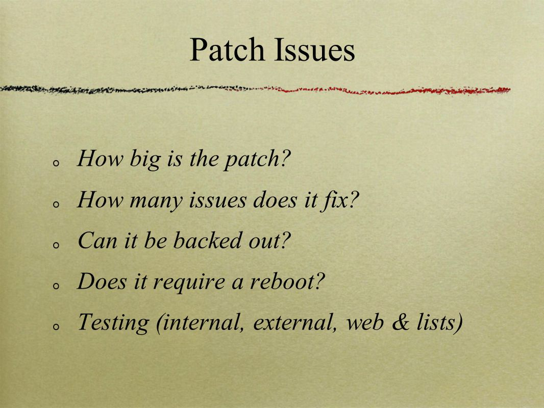 Patch Issues How big is the patch. How many issues does it fix.