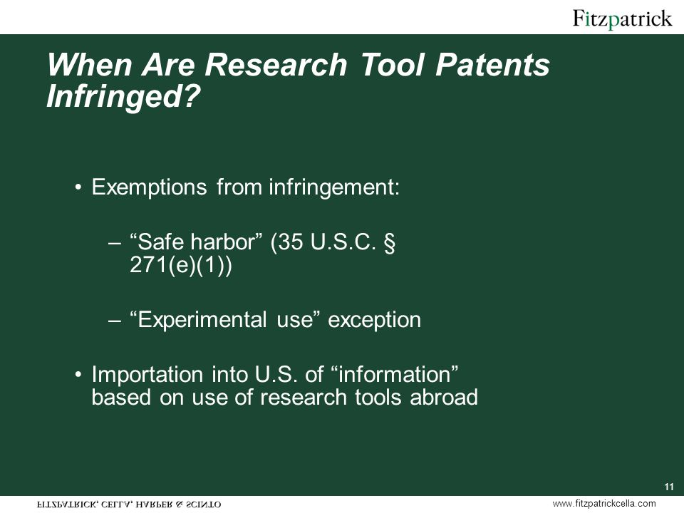 www.fitzpatrickcella.com 11 When Are Research Tool Patents Infringed.