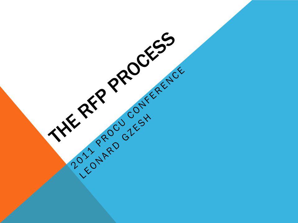 THE RFP PROCESS 2011 PROCU CONFERENCE LEONARD GZESH