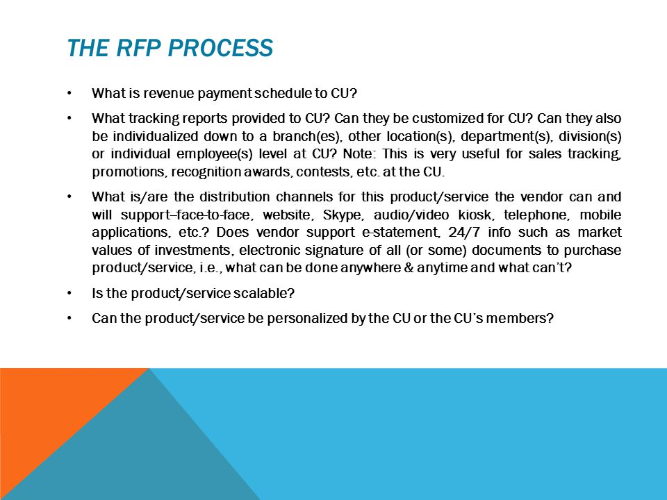 THE RFP PROCESS What is revenue payment schedule to CU? What tracking reports provided to CU? Can they be customized for CU? Can they also be individu