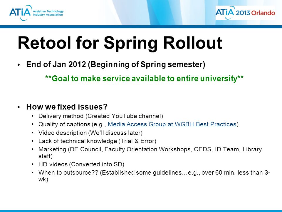 Retool for Spring Rollout End of Jan 2012 (Beginning of Spring semester) **Goal to make service available to entire university** How we fixed issues.
