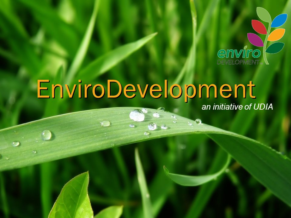 an initiative of UDIA EnviroDevelopment
