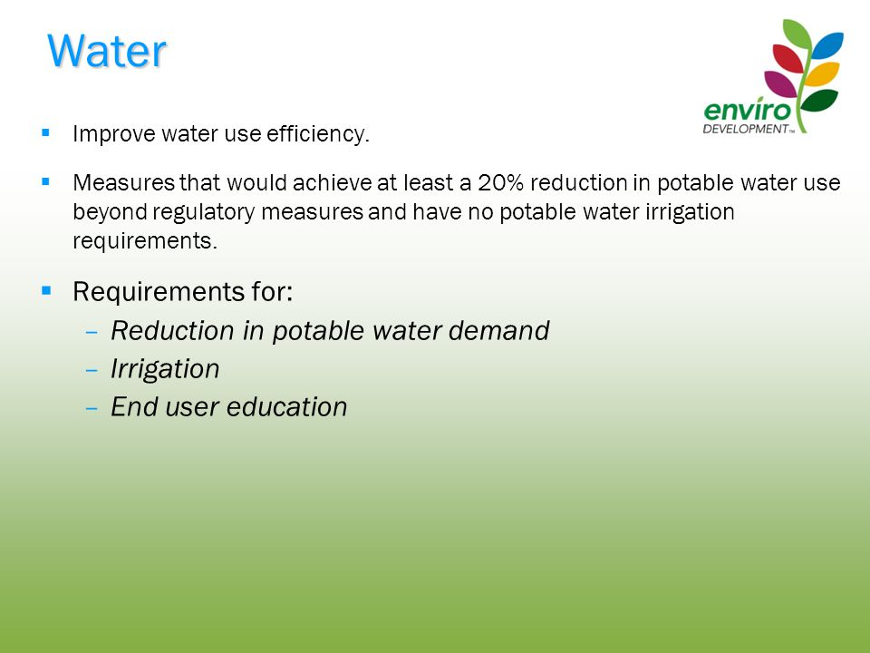 Water  Improve water use efficiency.