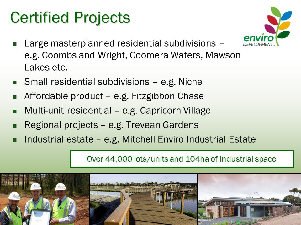 Certified Projects Large masterplanned residential subdivisions – e.g.