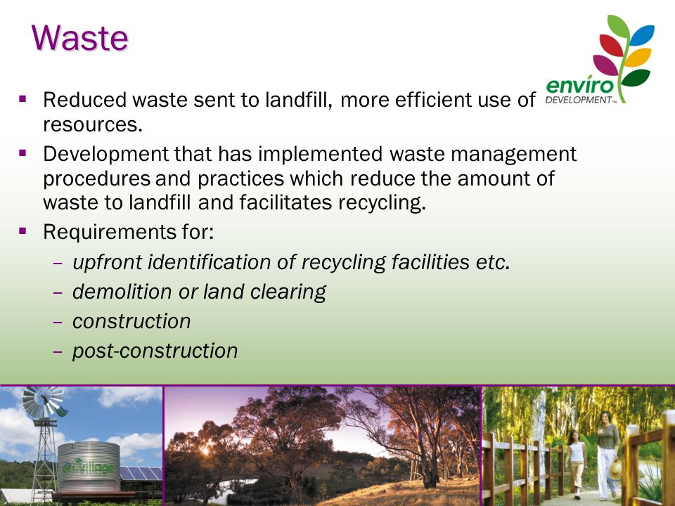 Waste  Reduced waste sent to landfill, more efficient use of resources.