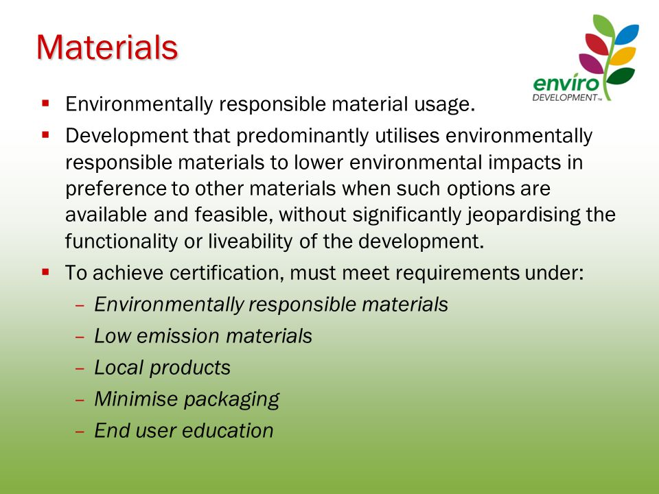 Materials  Environmentally responsible material usage.