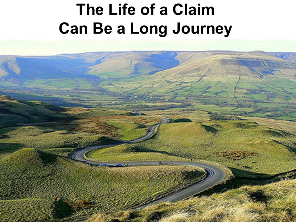 The Life of a Claim Can Be a Long Journey