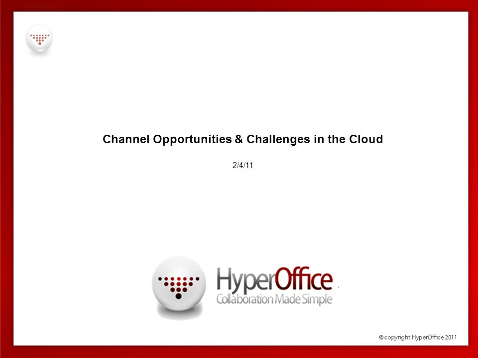 Channel Opportunities & Challenges in the Cloud 2/4/11