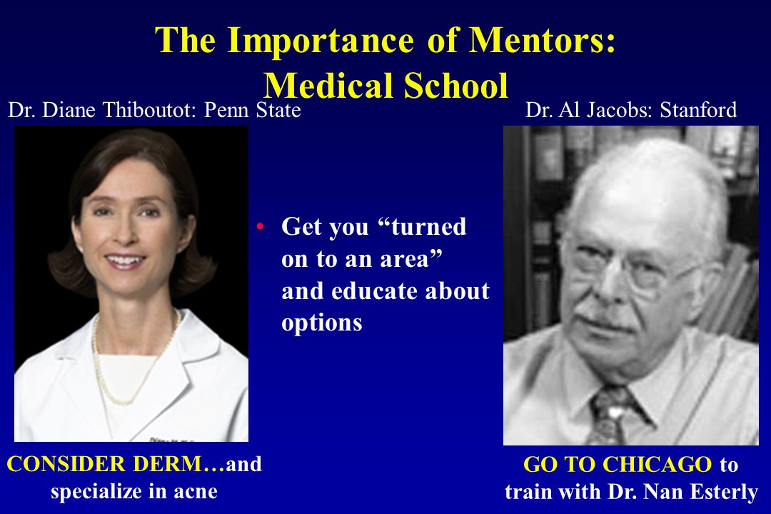 The Importance of Mentors: Medical School GO TO CHICAGO to train with Dr.