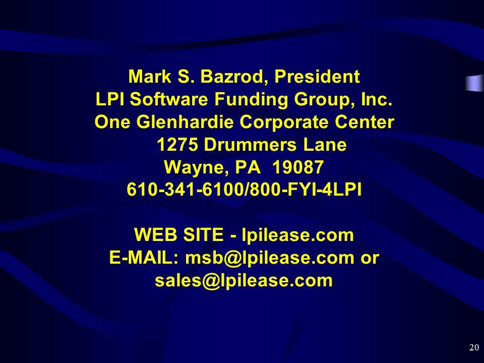 20 Mark S. Bazrod, President LPI Software Funding Group, Inc.
