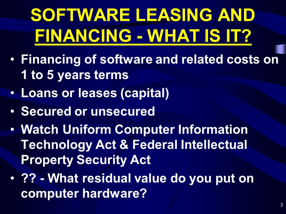 3 SOFTWARE LEASING AND FINANCING - WHAT IS IT.